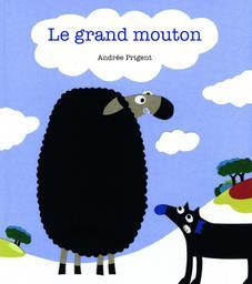 grand mouton (Le) / Andrée Prigent   Prigent, Andrée (1963-....). Auteur