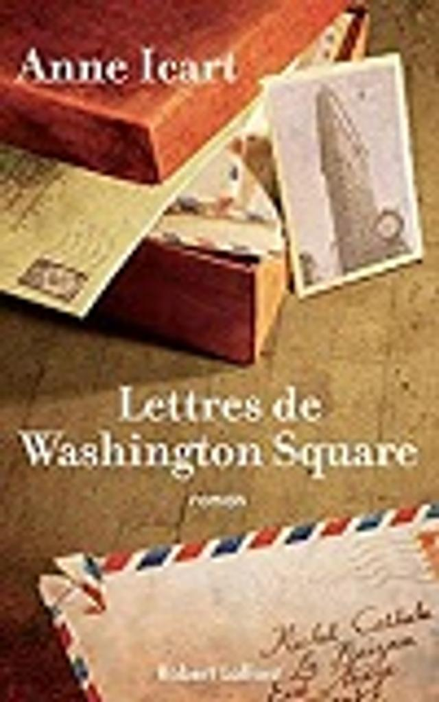 Lettres de Washington Square : roman / Anne Icart |