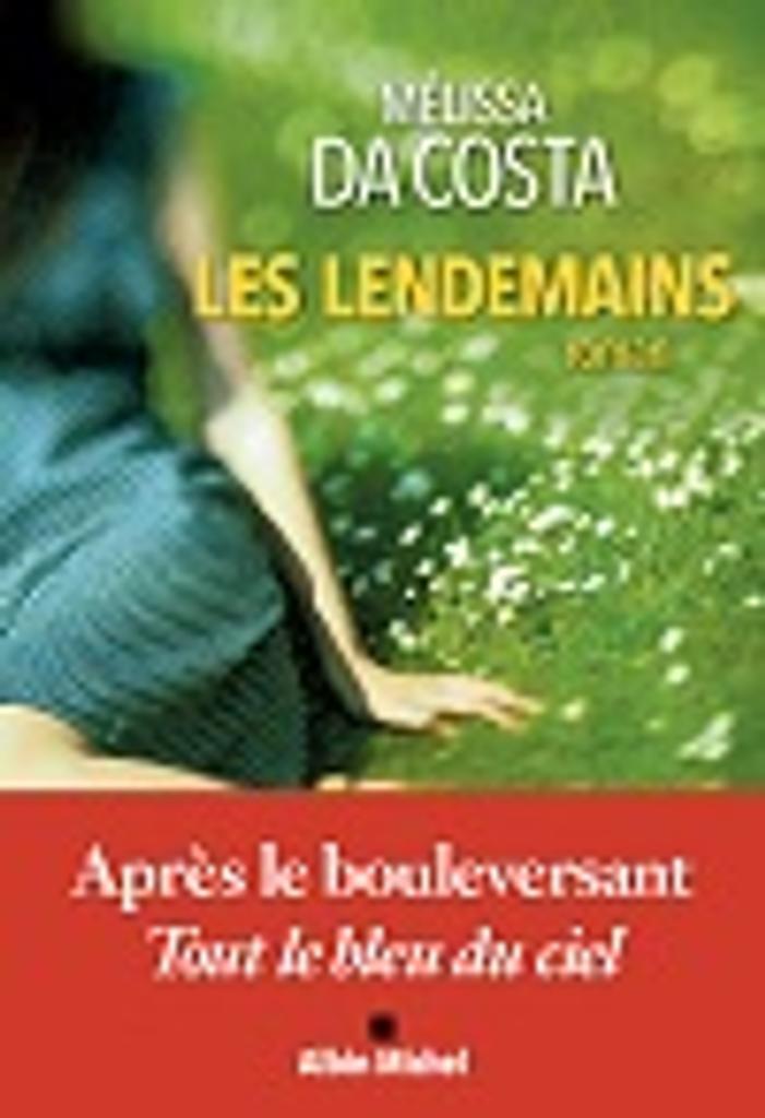 lendemains (Les) : roman / Mélissa Da Costa |
