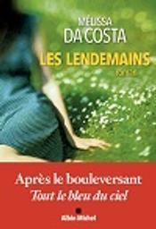 lendemains (Les) : roman / Mélissa Da Costa | Da Costa, Mélissa (1990-....). Auteur
