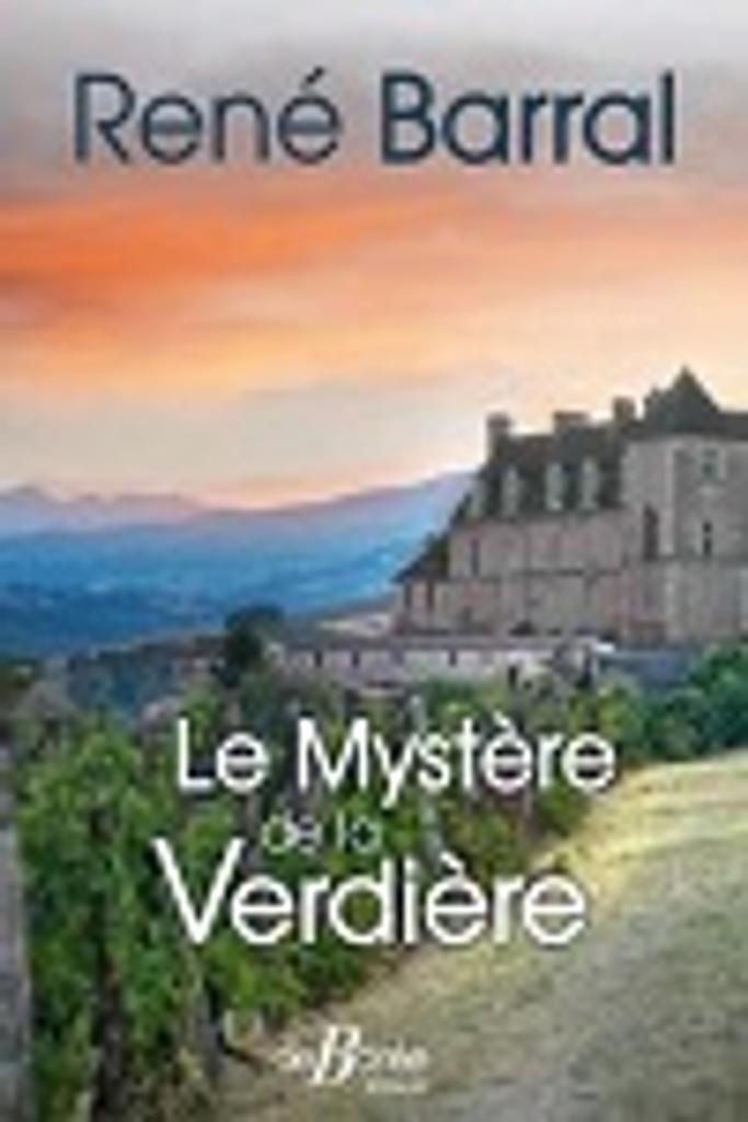 Le mystère de la Verdière / René Barral |