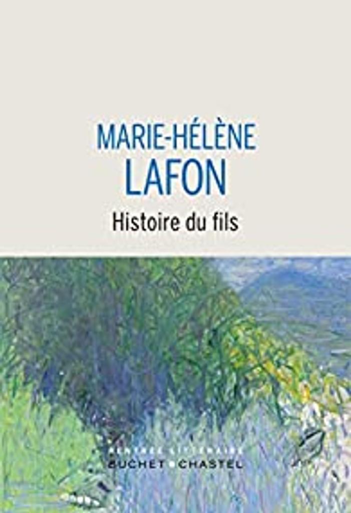Histoire du fils / Marie-Hélène Lafon | Lafon, Marie-Hélène (1962-....). Auteur